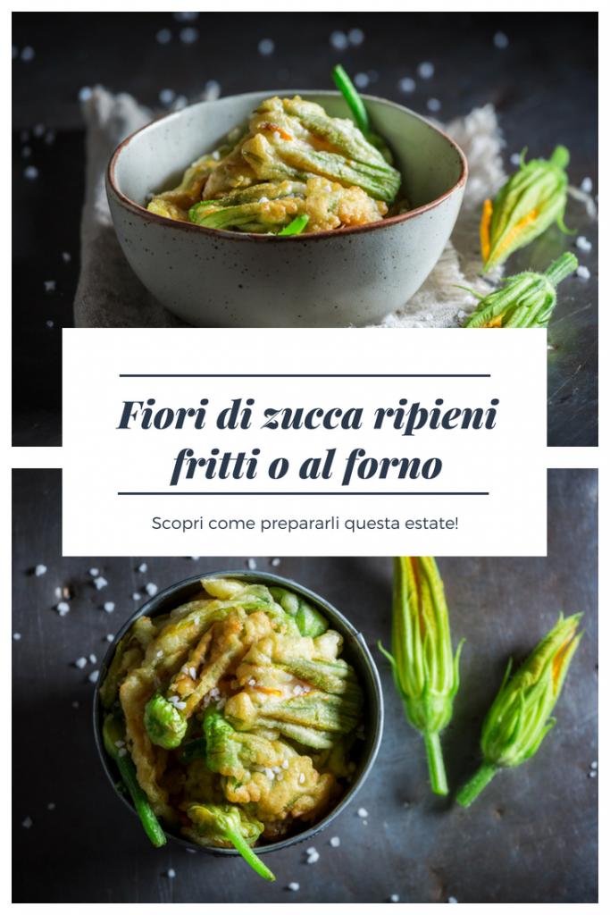 Fiori di zucca ripieni fritti o al forno