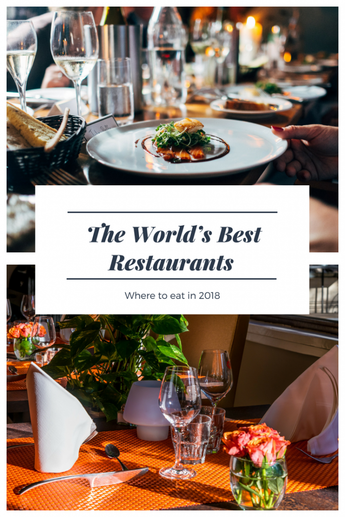 The World's Best Restaurants where to eat in 2018