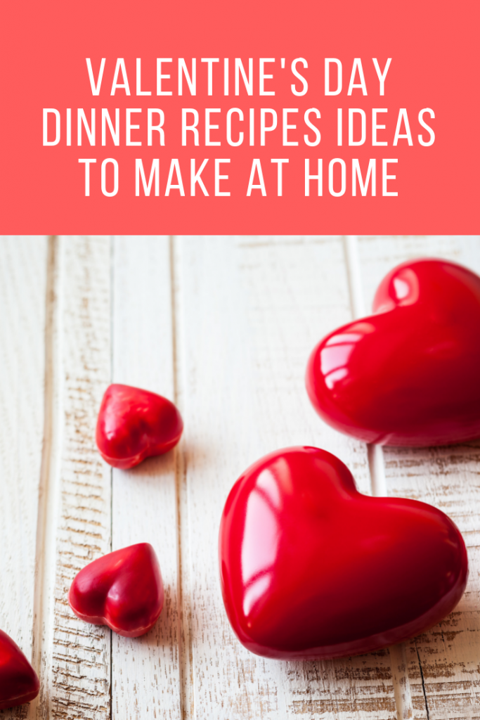 Valentine's Day Dinner Recipes Ideas